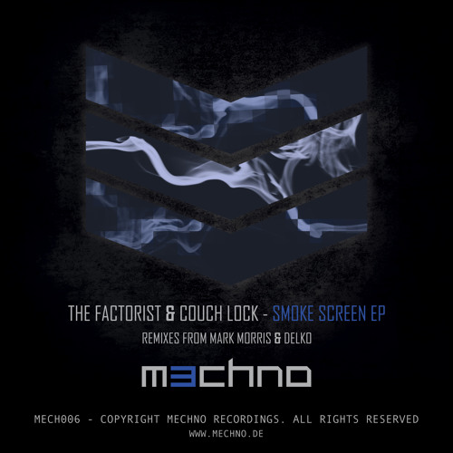 The Factorist & Couch Lock - Smoke Screen (Delko Remix) [ MECHNO || MECH006 ]