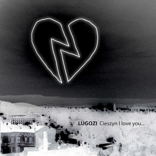 LUGOZI - Cieszyn I love you...