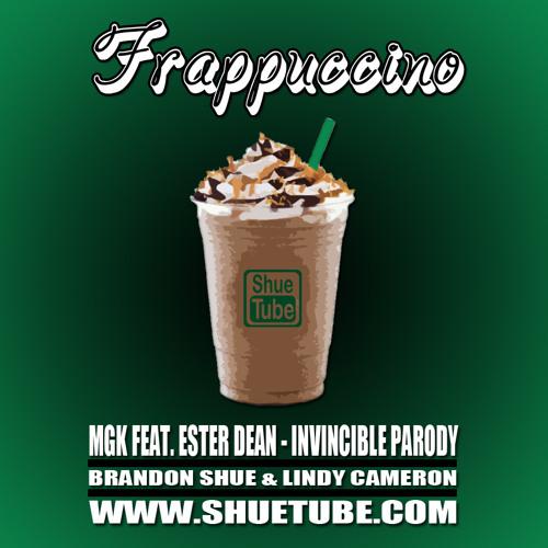 Frappuccino (MGK feat. Ester Dean - Invincible Parody)