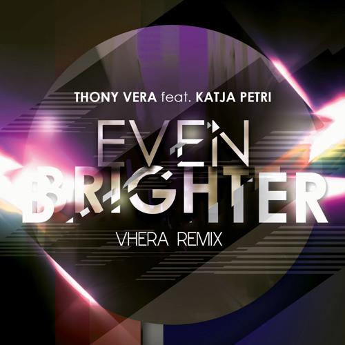 Thony Vera feat. Katja Petri - Even Brighter (Vhera remix)
