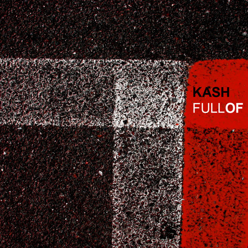 "KASH - ""FULL OF"" - Monster of fire"