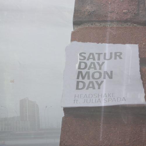 Saturday, Monday - Headshake feat. Julia Spada (Meltage Remix)