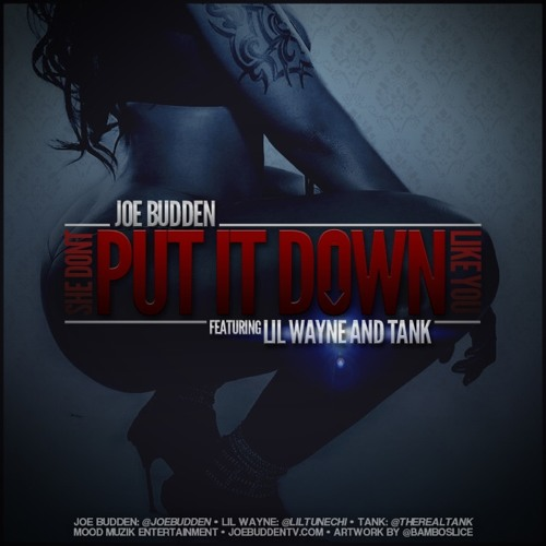 Joe Budden - She Don't Put It Down Like You feat. Lil Wayne + Tank