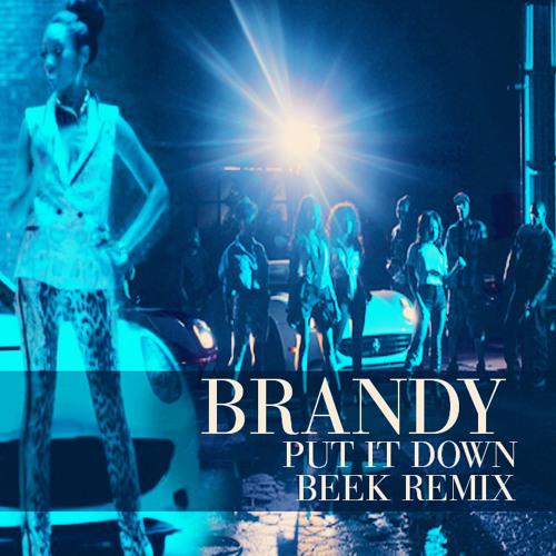 Put It Down (Beek Remix) | Brandy ft. Chris Brown