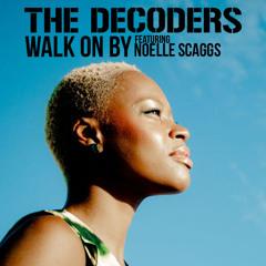 Walk On By featuring Noelle Scaggs