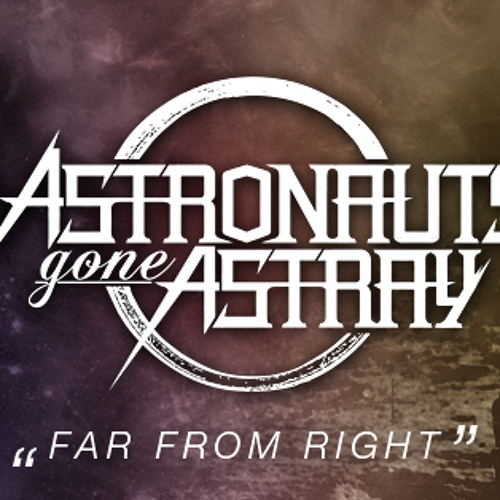 Astronauts Gone Astray - Far From Right (Metalcore)
