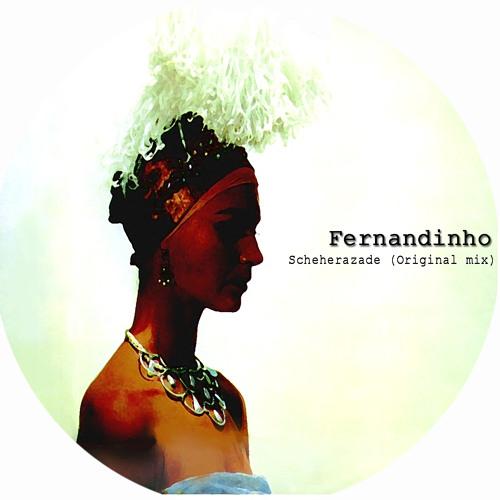 Fernandinho - Scheherazade (Original Mix) Thousand Myths EP.