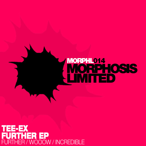 Tee-Ex - Further EP [Morphosis Limited]