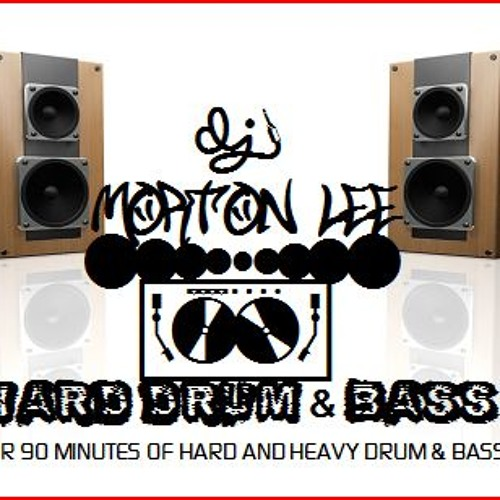 MORTON LEE HARD DRUM N BASS MIX AUGUST 2012