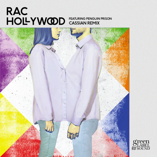 Hollywood feat. Penguin Prison (Cassian Remix) - RAC