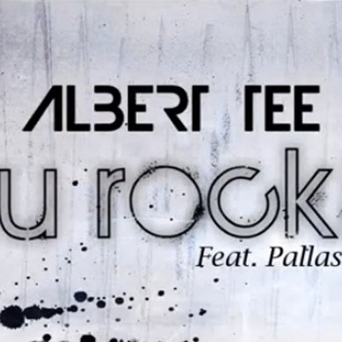 Albert Tee - U Rock! (I Don't Wanna Be Friends) ft. Pallaso
