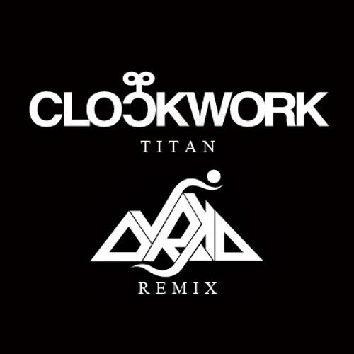 Clockwork -Titan (Dvrko Remix)
