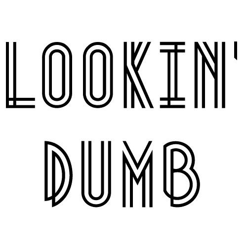 Lookin' Dumb (Original Mix)