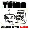 T.R.I.M.M. - Battery 5 Presents- Evolution of the Machine - 09 East Point -We Go Hard-