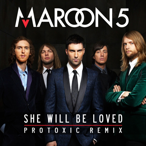 Maroon 5 - She Will Be Loved (Protoxic Remix) FREE DOWNLOAD