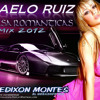 MAELO RUIZ SALSA ROMANTICAS REMIX 2012 (DJ EDIXON MONTES)