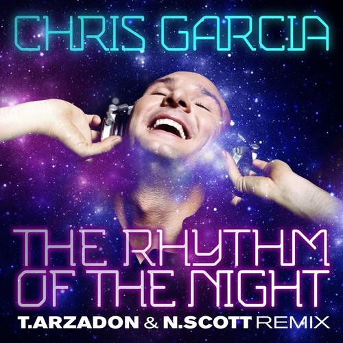 Chris Garcia - The Rythm Of The Night (Tony Arzadon & Nathan Scott Remix)