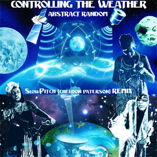Abstract Random - Controlling the Weather (SlowPitch remix)