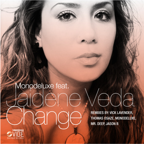 Monodeluxe Featuring Jaidene Veda - Change (Original Mix) Out Now on Traxsource!!