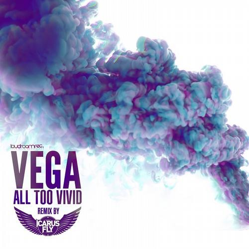 VEGA - All Too Vivid - Icarus Fly Remix