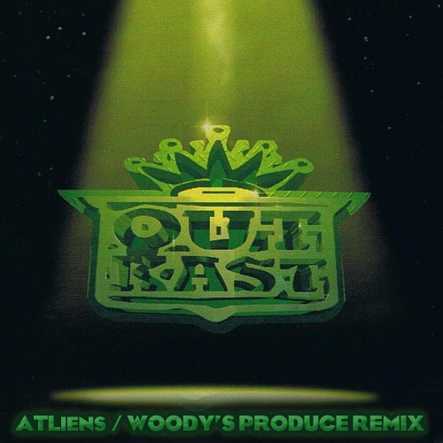 OutKast- ATLiens (Woody's Produce Remix)