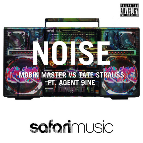 Mobin Master vs Tate Strauss ft Agent 9ine - Noise (Vocal Mix) Beatport Exclusive