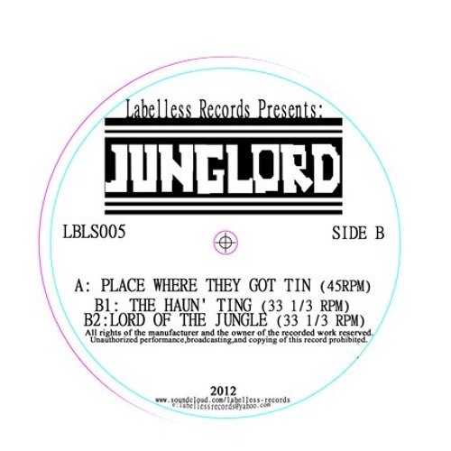 "Junglord - LBLS005 - (OUT NOW! On 12"" Vinyl - Labelless Records)"