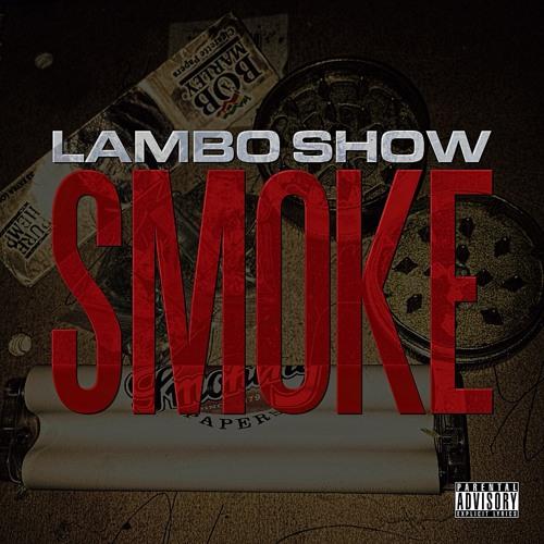 Lambo Show - Smoke.mp3 (Mastered)