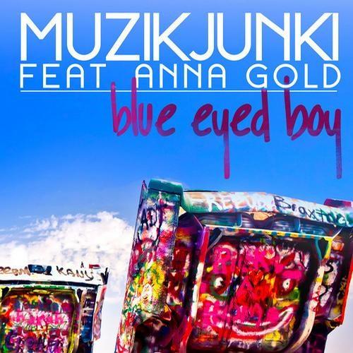 Muzikjunki feat. Anna Gold - Blue Eyed Boy (Randall Jones Remix)