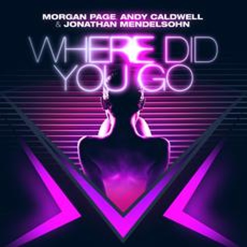 Morgan Page, Andy Caldwell & Jonathan Mendelsohn - Where Did You Go (Those Usual Suspects Mix)