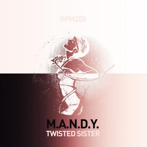M.A.N.D.Y. - Twisted Sister