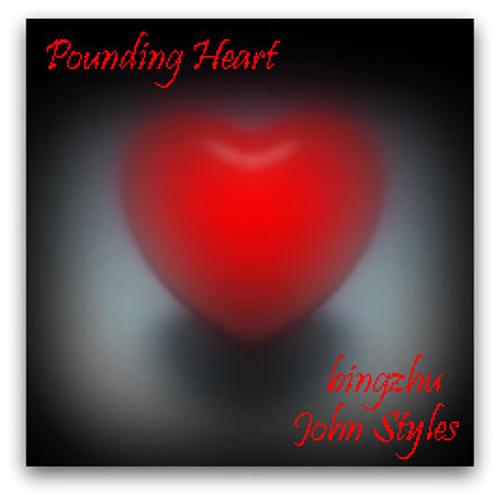 John Styles & Bingzhu - Pounding Heart