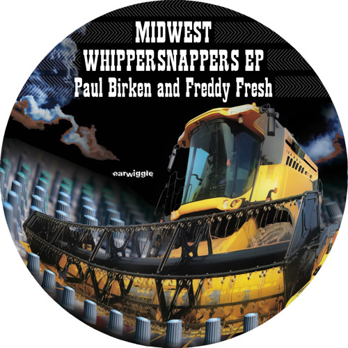 Paul Birken and Freddy Fresh - Midwest Whippersnappers ep (preview)