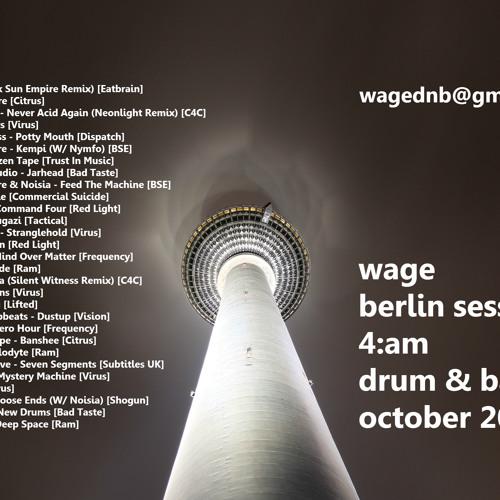 Wage - Berlin Sessions - 4am (Dark/Neurofunk)