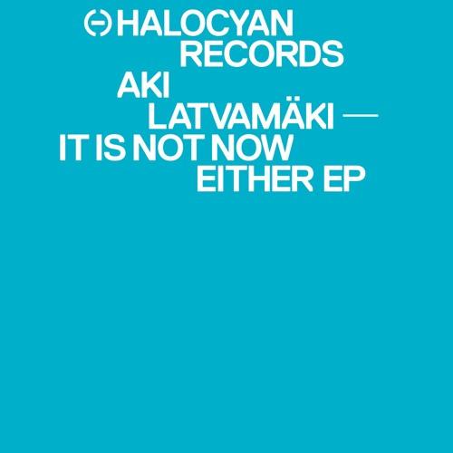 Aki Latvamäki - It Is Not Now Either (Preview) [PHC009]