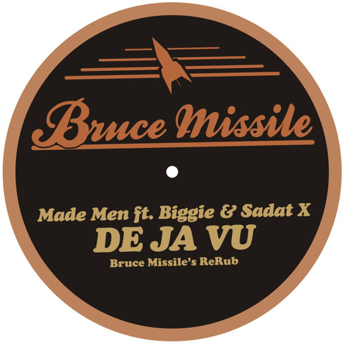 Made Men ft. Biggie & Sadat X - De Ja Vu (Bruce Missile ReRub)