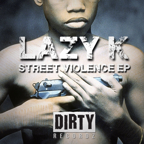 Lazy K - Street Violence Free Download!!!