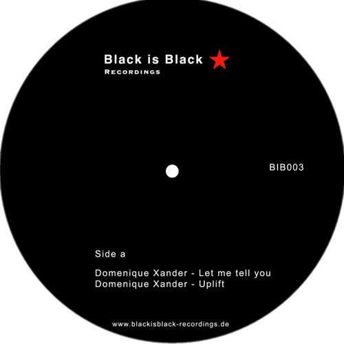 """Domenique Xander - Let me tell you (12"""" Vinyl only out on Black is Black Recordings) BIB003"""