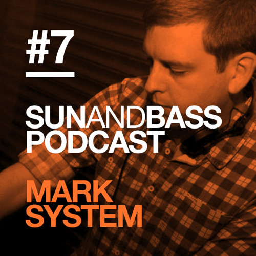 Sun And Bass Podcast #7 - Mark System