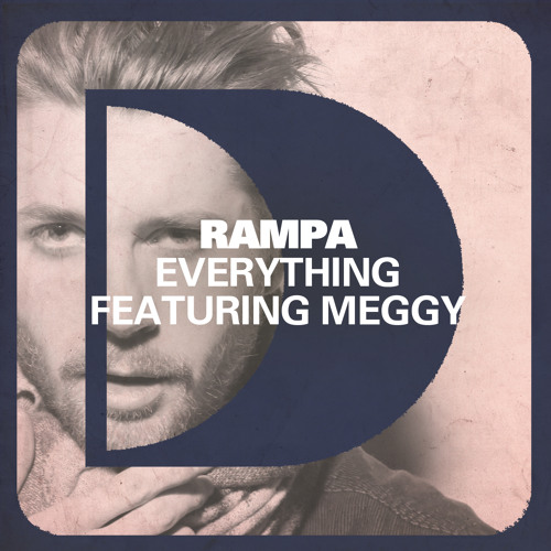 Rampa - Everything feat. Meggy - Medley (Argy Rmx, Mark Fanciulli Rmx, Ramped Up Mix)