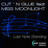 Cut N Glue Feat. Miss Moonlight - Last Note Standing (Special Fs Remix)