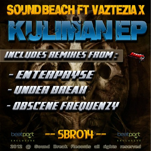 SBR014 Sound Beach Ft Vazteria X - Kuliman (Enterpryse Remix) [Buy On Beatport]