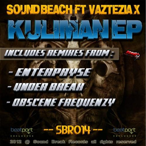 SBR014 Sound Beach Ft Vazteria X - Kuliman (Obscene Frequenzy Remix)TOP 97 BEATPORT!!