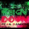 Reign Down ft. Lil Random