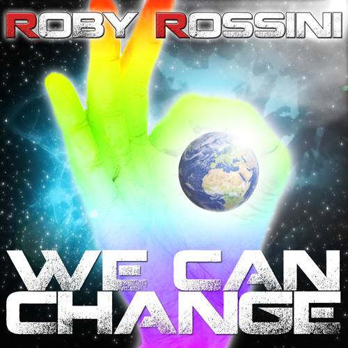 Roby Rossini - We Can Change (promo vrs)