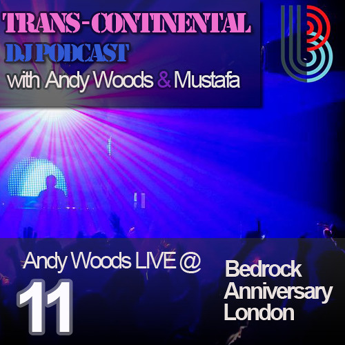 Trans-Continental Podcast 11 - ANDY WOODS live @ BEDROCK RECORDS Anniversary Oct 6th 2012