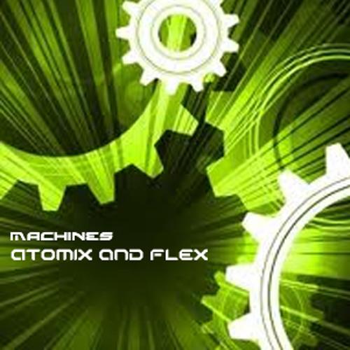 Machines - Atomix and Flex