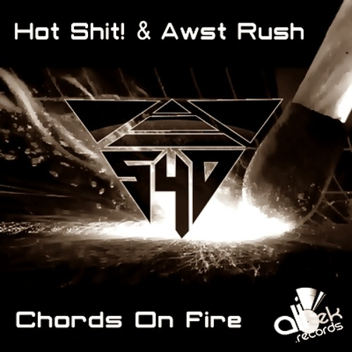 Hot Shit! & Awst Rush - Chords On Fire (Smoke4Dead Remix)