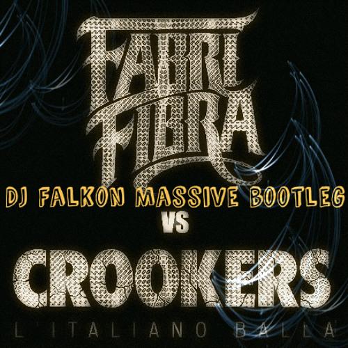 Fabri Fibra vs Crookers - L'Italiano Balla Male (DJ Falkon Massive Bootleg)