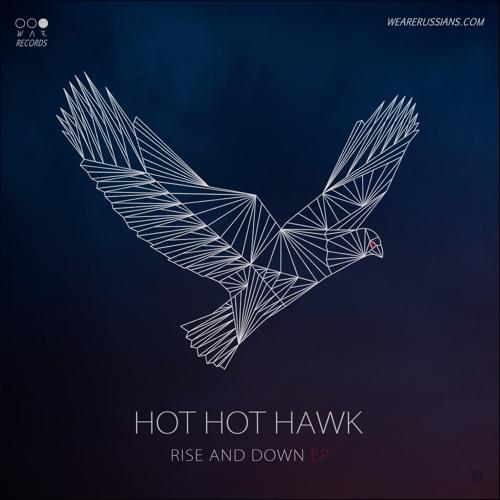Hot Hot Hawk - Rise And Down (feat. Ksenia Popova)
